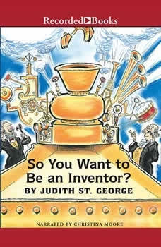 So You Want to Be an Inventor?, Judith St. George