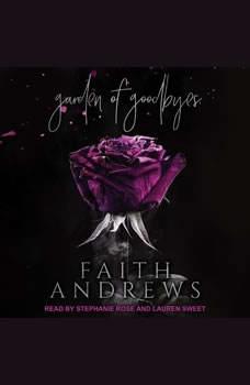 Garden of Goodbyes, Faith Andrews