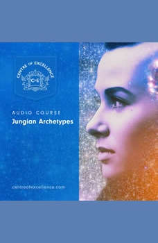 Jungian Archetypes Audio Course, Centre of Excellence