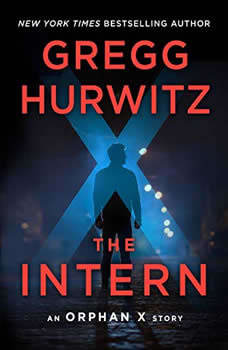 The Intern: An Orphan X Short Story, Gregg Hurwitz