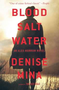 Blood, Salt, Water: An Alex Morrow Novel An Alex Morrow Novel, Denise Mina