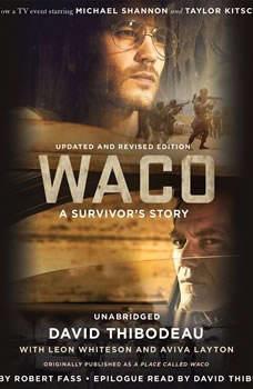 Waco: A Survivor's Story A Survivor's Story, David Thibodeau