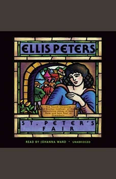 St. Peters Fair: The Fourth Chronicle of Brother Cadfael The Fourth Chronicle of Brother Cadfael, Ellis Peters