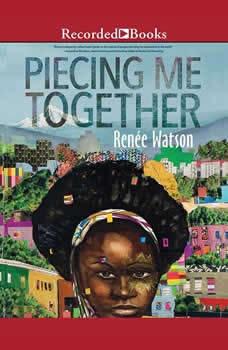 Piecing Me Together, Renee Watson