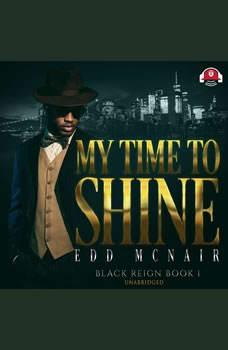 My Time to Shine, Edd McNair