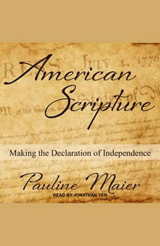 American Scripture: Making the Declaration of Independence, Pauline Maier
