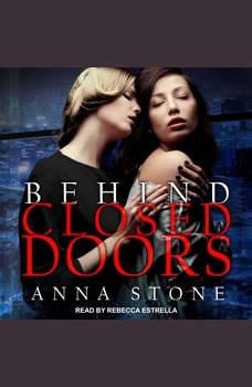 Behind Closed Doors, Anna Stone