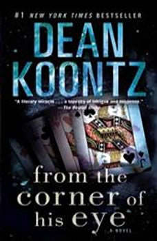 From the Corner of His Eye, Dean Koontz
