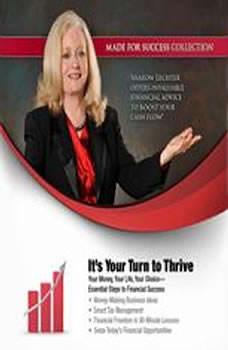 Its Your Turn to Thrive: Your Money, Your Life, Your ChoiceEssential Steps to Financial Success, Made for Success