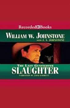 Slaughter, William W. Johnstone
