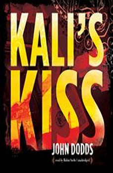 Kali's Kiss, John Dodds