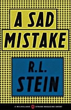 A Sad Mistake, R. L. Stine