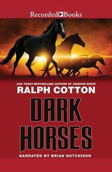 Dark Horses, Ralph Cotton