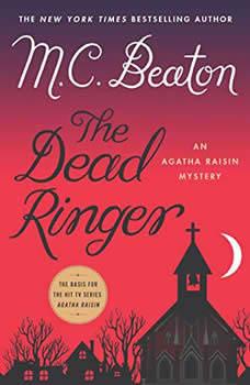 The Dead Ringer: An Agatha Raisin Mystery, M. C. Beaton