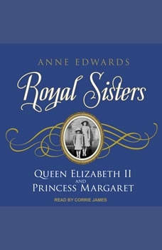 Royal Sisters: Queen Elizabeth II and Princess Margaret, Anne Edwards