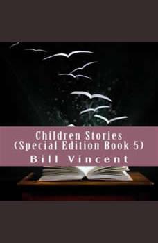Children Stories, Bill Vincent