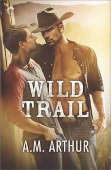 Wild Trail: (Clean Slate Ranch) (Clean Slate Ranch), A.M. Arthur