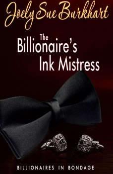 The Billionaire's Ink Mistress, Joely Sue Burkhart