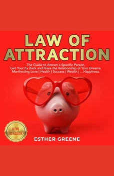 LAW OF ATTRACTION: No Contact Rule: Proven Techniques to Attract a Specific Person, Get Your Ex Back. Manifesting Love | Health | Success | Wealth | Happiness., ESTHER GREENE