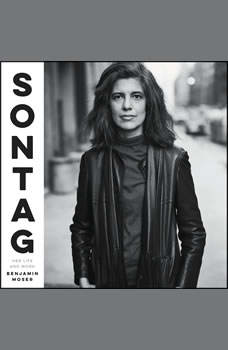 Sontag: Her Life and Work, Benjamin Moser