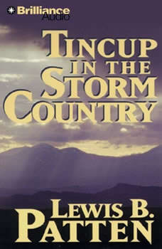 Tincup in the Storm Country, Lewis B. Patten