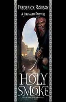 Holy Smoke: A Jerusalem Mystery A Jerusalem Mystery, Frederick Ramsay