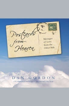 Postcards from Heaven: Messages of Love from the Other Side, Dan Gordon
