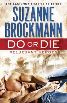 Do or Die: Reluctant Heroes, Suzanne Brockmann