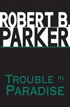 Trouble in Paradise, Robert B. Parker