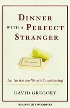 Dinner with a Perfect Stranger: An Invitation Worth Considering, David Gregory