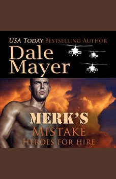 Merk's Mistake: Book 3: Heroes For Hire, Dale Mayer