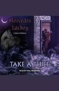 Take a Thief: A Novel of Valdemar A Novel of Valdemar, Mercedes Lackey