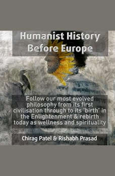 Humanist History Before Europe, Chirag Patel & Rishabh Prasad