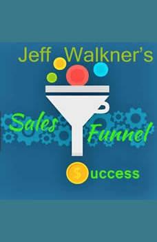 Jeff Walkner's Sales Funnel Success, Jeff Walkner