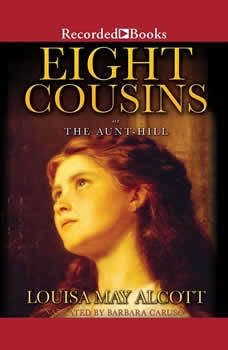 Eight Cousins: or The Aunt Hill, Louisa May Alcott