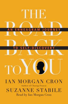 The Road Back to You: An Enneagram Journey to Self-Discovery, Ian Morgan Cron