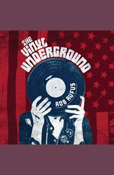Vinyl Underground,  The, Rob Rufus
