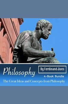 Philosophy: The Great Ideas and Concepts from Philosophy, Ferdinand Jives