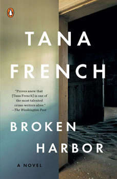 Broken Harbor: A Novel A Novel, Tana French