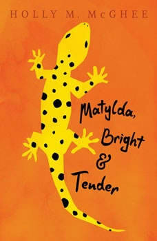Matylda, Bright and Tender, Holly M. McGhee