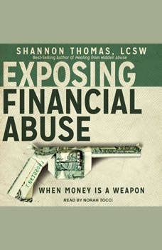 Exposing Financial Abuse: When Money Is A Weapon, Shannon Thomas LCSW