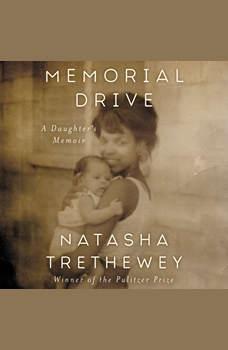 Memorial Drive: A Daughter's Memoir, Natasha Trethewey