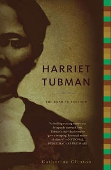Harriet Tubman: The Road to Freedom, Catherine Clinton