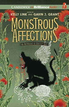 Monstrous Affections: An Anthology of Beastly Tales, Kelly Link (Editor)