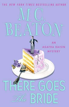 There Goes the Bride: An Agatha Raisin Mystery, M. C. Beaton