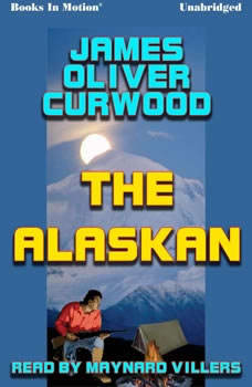 The Alaksan, James Oliver Curwood