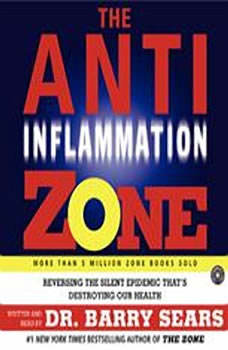 The Anti-Inflammation Zone, Barry Sears