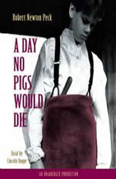 A Day No Pigs Would Die, Robert Newton Peck