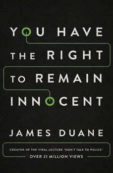 You Have the Right to Remain Innocent, James Duane