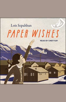 Paper Wishes, Lois Sepahban